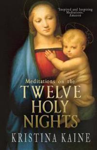 Meditations on the Twelve Holy Nights