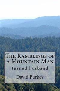 The Ramblings of a Mountain Man: Who Turned Husband