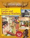 Your Guide to Castles and Medieval Warfare