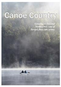 Canoe country : canoeing in Dalsland-Nordmarken - one of Europe's finest lake system
