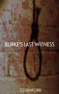 Burke's Last Witness: Grave Robbers, Resurrectionists, Killers