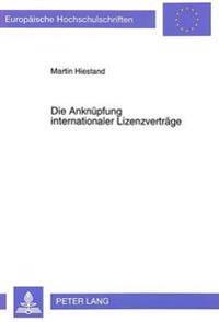 Die Anknuepfung Internationaler Lizenzvertraege