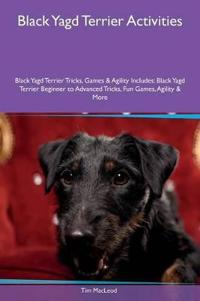 Black Yagd Terrier Activities Black Yagd Terrier Tricks, Games & Agility Includes