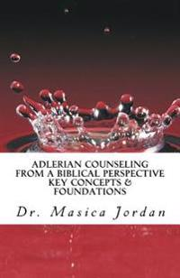 Adlerian Counseling from a Biblical Perspective: Key Concepts & Foundations