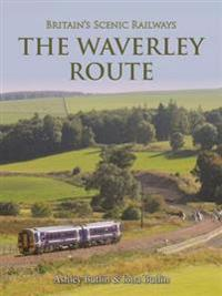 Britains scenic railways the waverley route