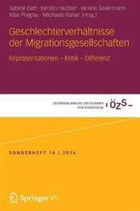 Geschlechterverhaltnisse Der Migrationsgesellschaften: Reprasentationen Kritik Differenz