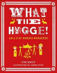 What the hygge! - an a-z of nordic nonsense