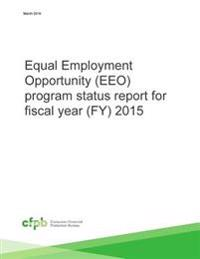 Equal Employment Opportunity (Eeo) Program Status Report for Fiscal Year (Fy) 2015