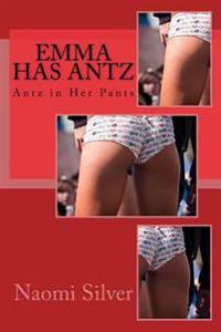 Emma Has Antz: Antz in Her Pants