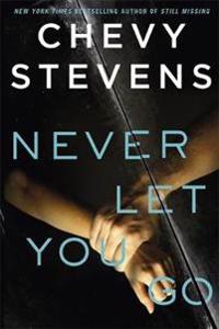 Never let you go - a heart-stopping psychological thriller you wont be able