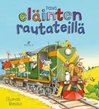Päivä eläinten rautatiellä