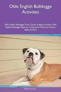 Olde English Bulldogge Activities Olde English Bulldogge Tricks, Games & Agility Includes