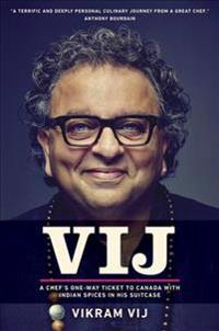 Vij: A Chef's One-Way Ticket to Canada with Indian Spices in His Suitcase