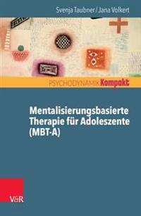 Mentalisierungsbasierte Therapie Fur Adoleszente (Mbt-A)