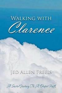 Walking With Clarence