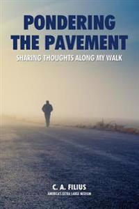 Pondering the Pavement: Sharing Thoughts Along My Walk