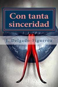 Con Tanta Sinceridad: Cuentos (1975-2015)