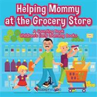 Helping Mommy at the Grocery Store: A Counting Book I Children's Early Learning Books
