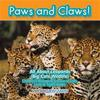 Paws and Claws! All about Leopards (Big Cats Wildlife) - Children's Biological Science of Cats, Lions & Tigers Books
