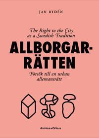 Allborgarrätten : försök till en urban allemansrätt
