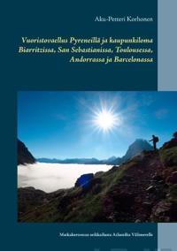 Vuoristovaellus Pyreneillä ja kaupunkiloma Biarritzissa, San Sebastianissa, Toulousessa, Andorrassa ja Barcelonassa