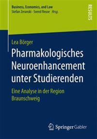 Pharmakologisches Neuroenhancement Unter Studierenden