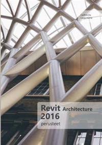 Revit Architecture 2016 -Perusteet