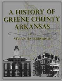 A History of Greene County Arkansas