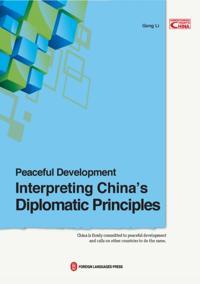 Peaceful Development: Interpreting China's Diplomatic Principles