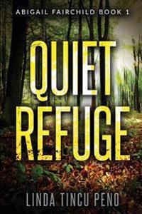 Quiet Refuge: A Thriller Novel