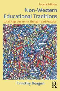 Non-Western Educational Traditions: Local Approaches to Thought and Practice