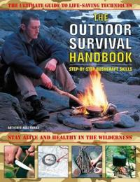 Outdoor survival handbook: step-by-step bushcraft skills - the ultimate gui