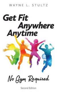 Get Fit-Anywhere, Anytime, No Gym Required