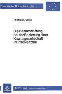 Die Bankenhaftung Bei Der Sanierung Einer Kapitalgesellschaft Im Insolvenzfall