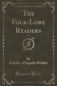 The Folk-Lore Readers, Vol. 1 (Classic Reprint)