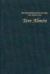 Rättsvetenskapliga studier till minnet av Tore Almén
