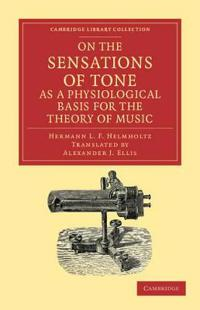 On the Sensations of Tone as a Physiological Basis for the Theory of Music