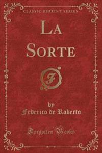 La Sorte (Classic Reprint)