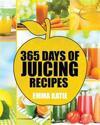 Juicing: 365 Days of Juicing Recipes (Juicing, Juicing for Weight Loss, Juicing Recipes, Juicing Books, Juicing for Health, Jui