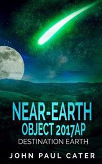 Near-Earth Object 2017ap: Destination Earth