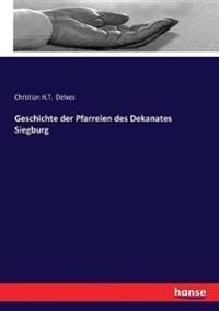Geschichte der Pfarreien des Dekanates Siegburg