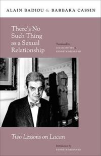 There's No Such Thing as a Sexual Relationship: Two Lessons on Lacan