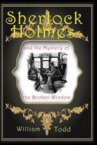 Sherlock Holmes: The Case of the Broken Window