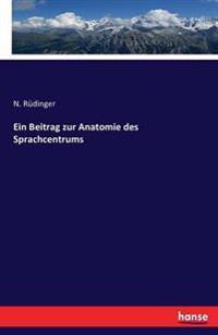 Ein Beitrag Zur Anatomie Des Sprachcentrums