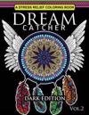 Dream Catcher Coloring Book Dark Edition Vol.2: An Adult Coloring Book of Beautiful Detailed Dream Catchers with Stress Relieving Patterns (Pattern Co