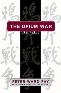 The Opium War, 1840-1842