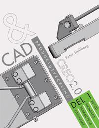 CAD och produktutveckling Creo 2.0, Del 1