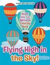 Flying High in the Sky! Super Hot Air Balloons Coloring Book
