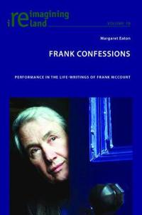 Frank Confessions: Performance in the Life-Writings of Frank McCourt