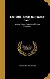 TITLE-DEEDS TO NYASSA-LAND VOL